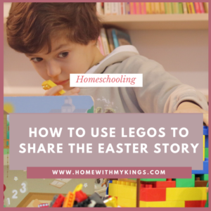 Sharing the Easter Story with Legos!