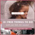 8+ FREE Things To Do With Your Kids This Summer!