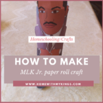 How to Make an MLK, Jr. Paper Roll Craft