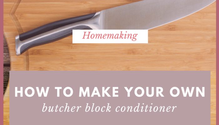 How to Make Your Own Butcher Block Conditioner