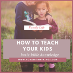 How to Teach Your Kids Basic Bible Knowledge