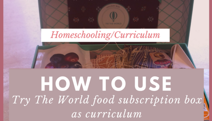 Using Try the World's Gourmet Food Box as your World Geography Curriculum