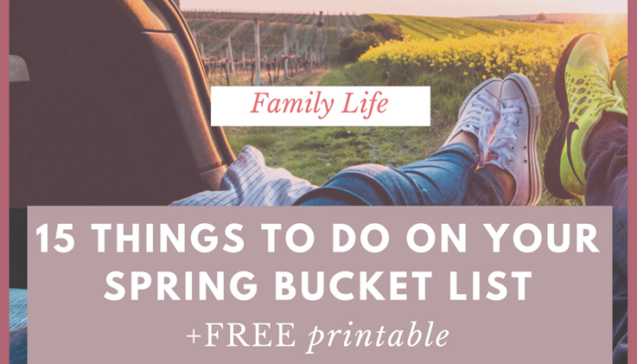 15 Things to Do on Your Family Spring Bucket List