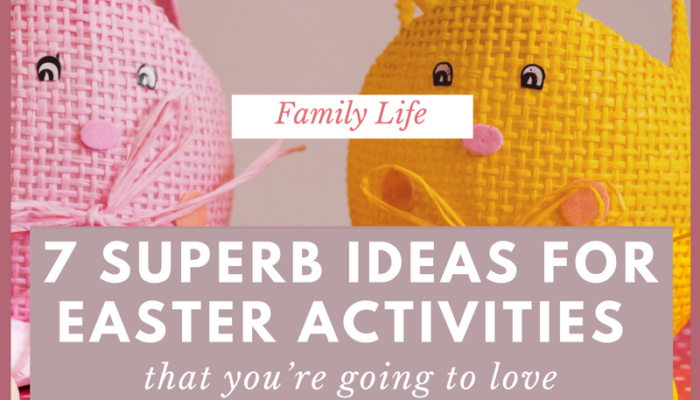 7+ Ideas for Easter Activities (That You're Gonna Love!)