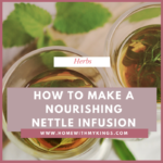 How to Make a Nourishing Nettle Infusion (Liquid Vitamins!)