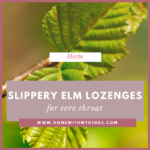 Slippery Elm Lozenges for Sore Throat