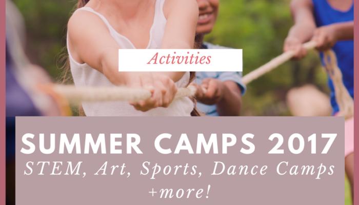 Summer Camps 2017: STEM, Art, Dance, Sports Camps + More!