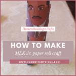 How to Make an MLK, Jr. Paper Roll Craft