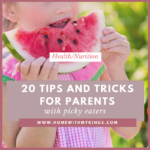 20 Tips and Tricks for Parents with Picky Eaters