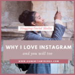 Why I Love Instagram (and You Will Too)!