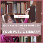 150+ Awesome Resources from Your Public Library